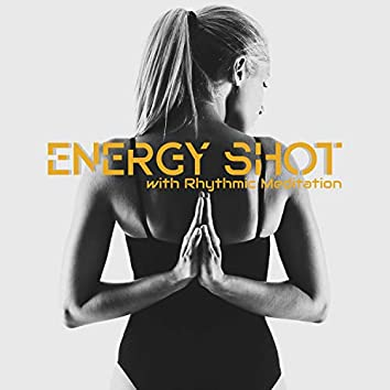 Energy Shot with Rhythmic Meditation: Electronic Soft Beats for a Powerful Day