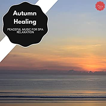 Autumn Healing - Peaceful Music For Spa Relaxation