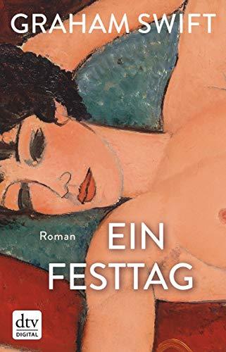 Buchseite und Rezensionen zu 'Ein Festtag: Roman' von Graham Swift