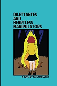 Paperback Dilettantes and Heartless Manipulators Book