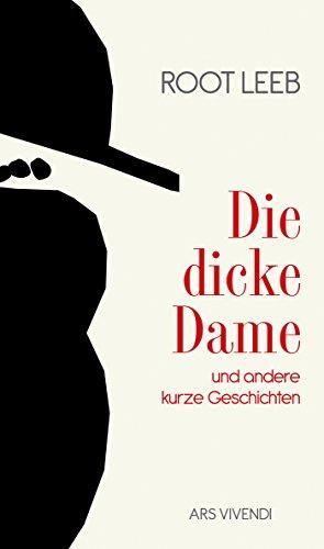 Die dicke Dame und andere kurze Geschichten (eBook)
