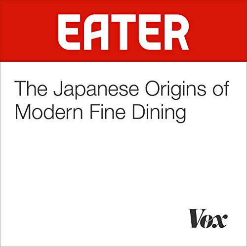 The Japanese Origins of Modern Fine Dining audiobook cover art