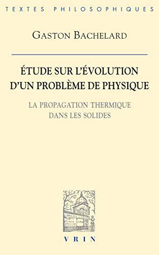Etude sur l'évolution d'un problème de physique. La propagation thermique dans les solides
