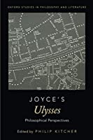Joyce's Ulysses: Philosophical Perspectives (Oxford Studies in Phil and Lit)