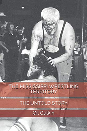 THE MISSISSIPPI WRESTLING TERRITORY: THE UNTOLD STORY