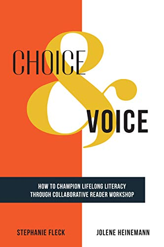Choice & Voice: How to Champion Lifelong Literacy through Collaborative Reader Workshop