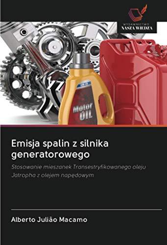 Emisja spalin z silnika generatorowego: Stosowanie mieszanek Transestryfikowanego oleju Jatropha z olejem napędowym
