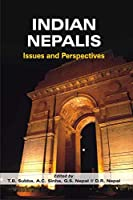 Indian Nepalis: Issues and Perspectives