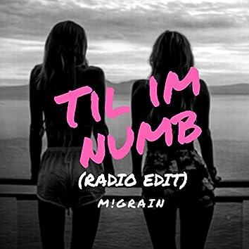 Til I'm Numb (Radio Edit)