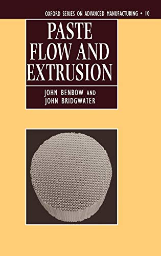 Paste Flow and Extrusion (Oxford Series on Advanced Manufacturing, 10)