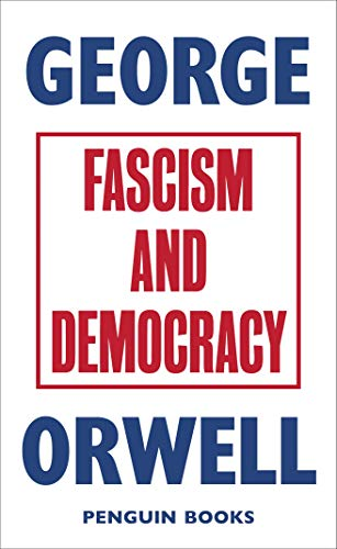 Fascism And Democracy (Great Orwell)