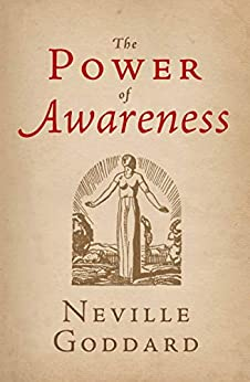 The Power of Awareness (The Neville Collection Book 7) by [Neville Goddard, The Neville Collection]