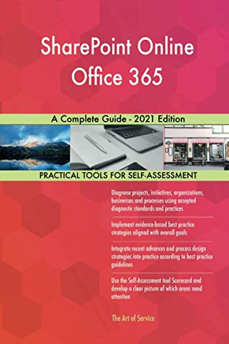 Compare Textbook Prices for SharePoint Online Office 365 A Complete Guide - 2021 Edition  ISBN 9781867422853 by The Art of Service - SharePoint Online Office 365 Publishing