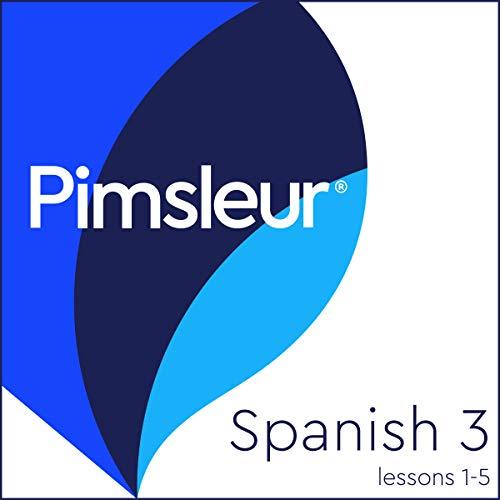 Couverture de Pimsleur Spanish Level 3 Lessons 1-5