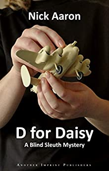 D for Daisy (The Blind Sleuth Mysteries Book 1) by [Nick Aaron]