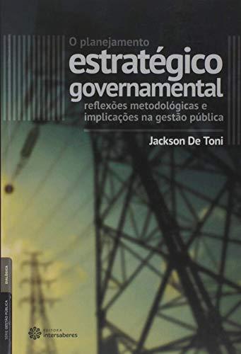 O planejamento estratégico governamental: reflexões metodológicas e implicações na gestão pública