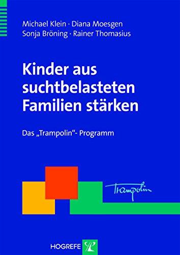 Kinder aus suchtbelasteten Familien stärken: Das