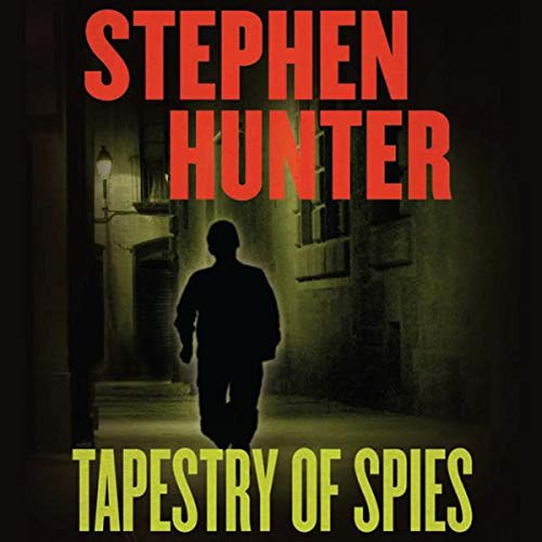 Tapestry of Spies Audiobook By Stephen Hunter cover art