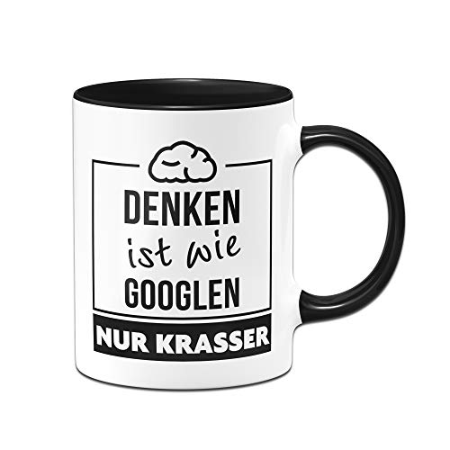 Tassenbrennerei Tasse mit Spruch Denken ist wie Googlen nur Krasser Spülmaschinenfest Geschenke für Mitarbeiter Tassen mit Sprüchen lustig