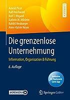 Die grenzenlose Unternehmung: Information, Organisation & Fuehrung