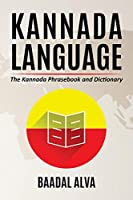 Kannada Language: The Kannada Phrasebook and Dictionary