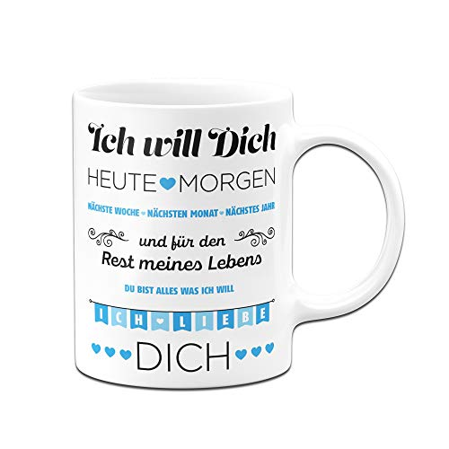 Tassenbrennerei Tasse mit Spruch Ich Will Dich jeden Tag, Ich Liebe Dich - Geschenk für Freundin, Frau, Geburtstagsgeschenk, Valentinstag (Weiss)