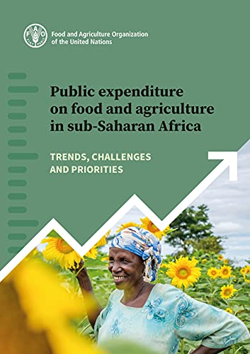 Public expenditure on food and agriculture in sub-Saharan Africa: Trends, challenges and priorities (English Edition)