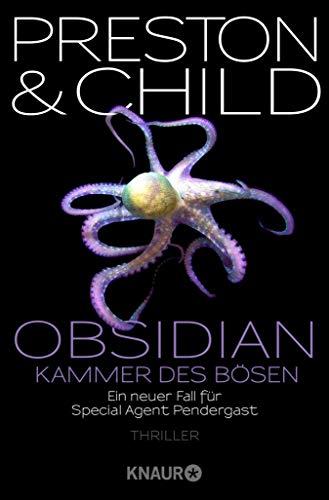 Obsidian - Kammer des Bösen: Ein neuer Fall für Special Agent Pendergast (Ein Fall für Special Agent Pendergast 16) (German Edition)
