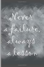 Never a failure, always a lesson: Lined Notebook Journal, 120 pages, A5 sized