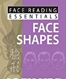 Yap, J: Face Reading Essentials -- Face Shapes - Joey Yap
