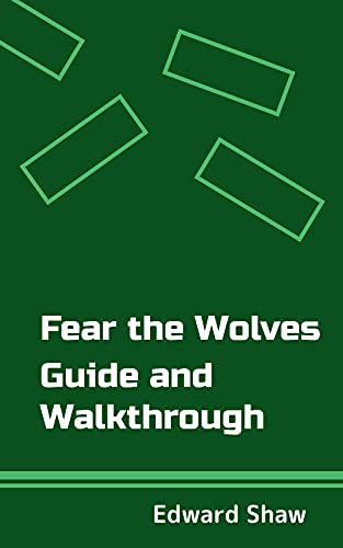 Fear the Wolves Guide and Walkthrough (English Edition)