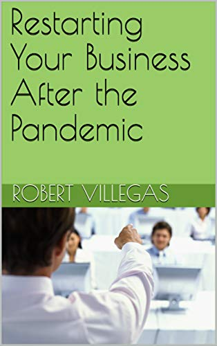 Restarting Your Business After the Pandemic (Villegas Business Book 4) (English Edition)