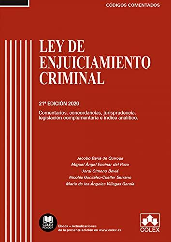 Ley de Enjuiciamiento Criminal - Código comentado: Comentarios, concordancias, jurisprudencia, legislación complementaria e índice analítico