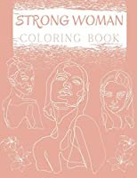 Strong Woman Coloring Book: Adult Coloring BookEasy and Relaxing Coloring PagesLarge size 8.5x11