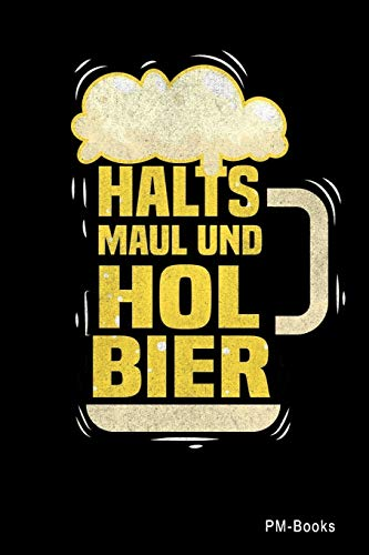 Halts Maul Und Hol Bier: Kariertes A5 Notizbuch oder Heft für Schüler, Studenten und Erwachsene (Sprüche und Lustiges, Band 36)