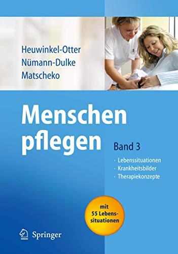 Menschen pflegen: Band 3: Lebenssituationen Krankeitsbilder Therapiekonzepte