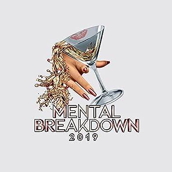 Mental Breakdown 2019