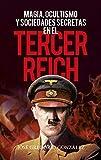 Magia, ocultismo y sociedades secretas en el Tercer Reich (Enigma)