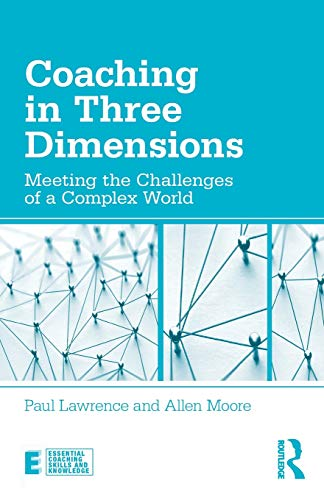 Coaching in Three Dimensions: Meeting the Challenges of a Complex World