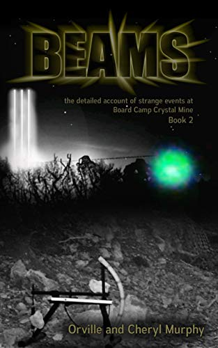 BEAMS - Book 2: the detailed account of strange events at Board Camp Crystal Mine (English Edition)