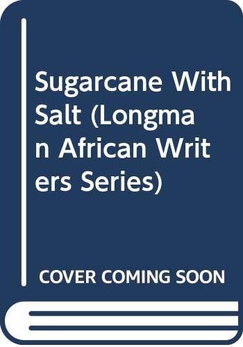 Sugarcane With Salt (Longman African Writers Series)