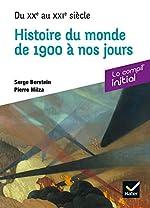 Initial - Histoire du monde de 1900 à nos jours - Du XXe au XXIe siècle - compil prépa concours de Serge Berstein