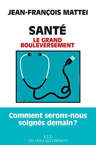 Santé - Le grand bouleversement - Jean-François Mattei (2020)