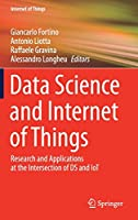 Data Science and Internet of Things: Research and Applications at the Intersection of DS and IoT