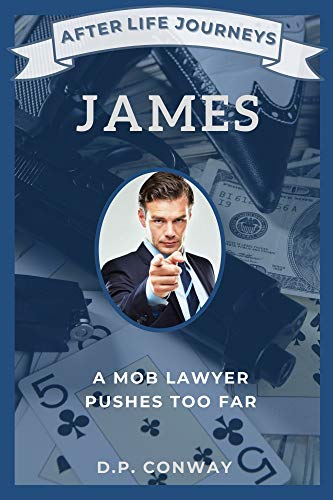 James: A Mob Lawyer Pushes Too Far (After Life Journeys Book 3) (English Edition)