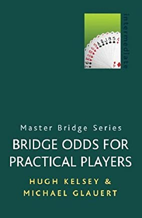 Bridge Odds for Practical Players (Master Bridge) by Hugh Walter Kelsey Michael Glauert(2001-08-09)