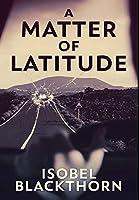 A Matter Of Latitude: Premium Hardcover Edition