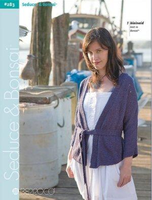 Berroco Patterns Seduce and Bonsai 283