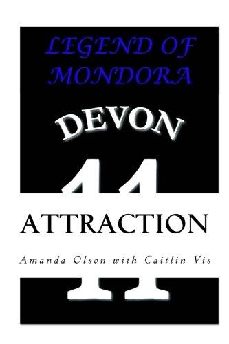 Legend of Mondora: Attraction: Volume 1