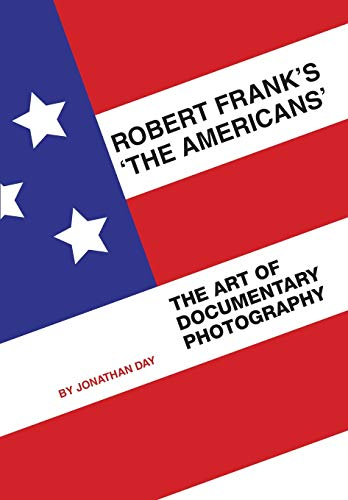 Robert Frank's 'The Americans': The Art of Documentary Photography